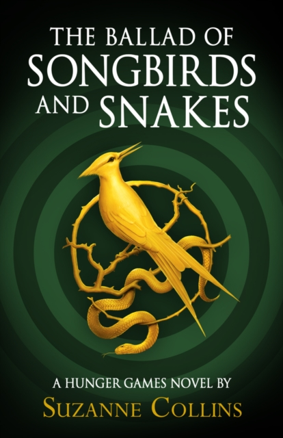 Suzanne Collins: The Ballad of Songbirds and Snakes (A Hunger ...